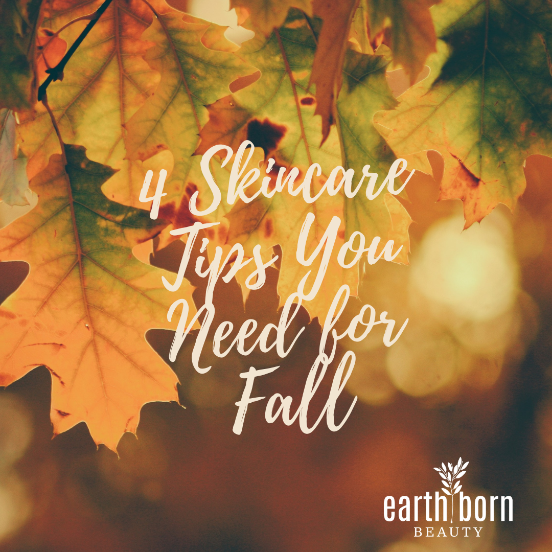 9 Skincare Tips You Need to Transition to Autumn - Earth Born Beauty